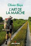 L'Art de la marche | Bleys, Olivier