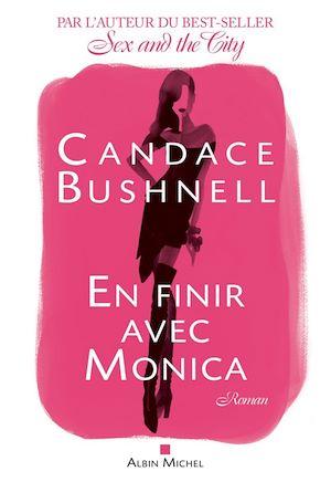 En finir avec Monica | Bushnell, Candace. Auteur