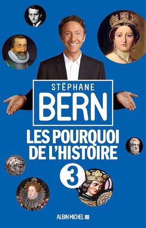 Les Pourquoi de l'histoire 3   BERN, Stéphane. Auteur