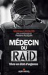 Télécharger le livre :  Médecin du RAID