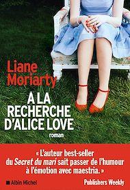 Téléchargez le livre :  A la recherche d'Alice Love