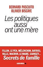 Download this eBook Les Politiques aussi ont une mère