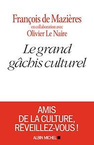 Téléchargez le livre :  Le Grand Gâchis culturel