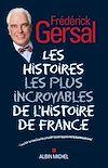 Télécharger le livre :  Les Histoires les plus incroyables de l Histoire de France