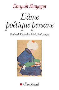 Téléchargez le livre :  L'Ame poétique persane