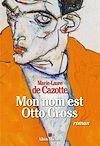 Télécharger le livre :  Mon nom est Otto Gross