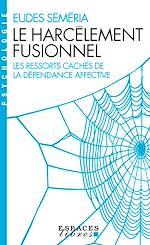 Download this eBook Le Harcèlement fusionnel