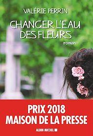 Téléchargez le livre :  Changer l'eau des fleurs