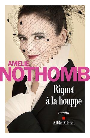 Riquet à la houppe | Nothomb, Amélie. Auteur