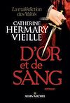 D'or et de sang | Hermary-Vieille, Catherine