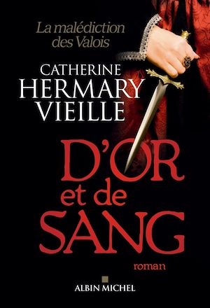 D'or et de sang | Hermary-Vieille, Catherine (1943-....). Auteur