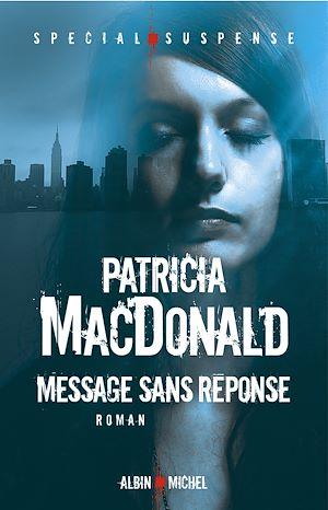 Message sans réponse | MacDonald, Patricia. Auteur