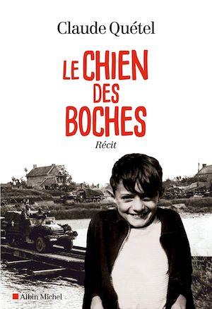 Le Chien des boches | Quétel, Claude. Auteur