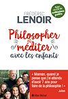 Philosopher et méditer avec les enfants | Lenoir, Frédéric