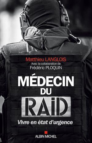 Image de couverture (Médecin du Raid : vivre en état d'urgence)