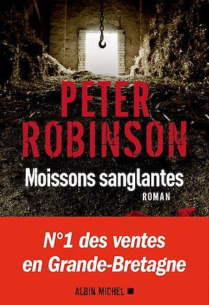 Moissons sanglantes | Robinson, Peter. Auteur