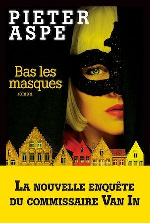 Bas les masques | Aspe, Pieter. Auteur