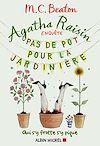 Agatha Raisin enquête 3 - Pas de pot pour la jardinière | Beaton, M. C.