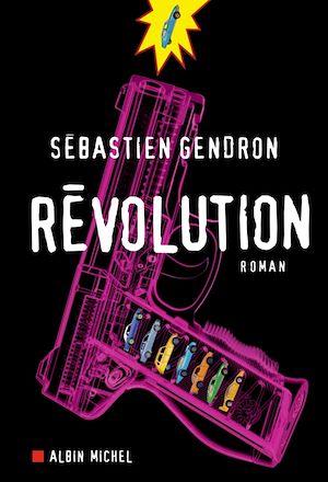 Révolution | Gendron, Sébastien. Auteur