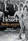 Berlin secret | Hessel, Franz