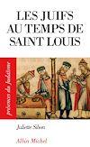 LES JUIFS AU TEMPS DE SAINT LOUIS