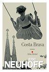 Costa Brava | Neuhoff, Eric. Auteur