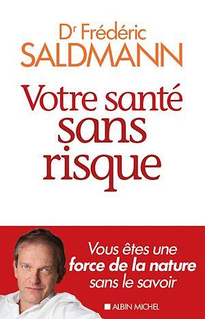 Votre santé sans risque | SALDMANN, Frédéric. Auteur