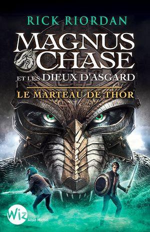 Magnus Chase et les dieux d'Asgard. Volume 2, Le marteau de Thor