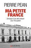 Ma petite France   Péan, Pierre