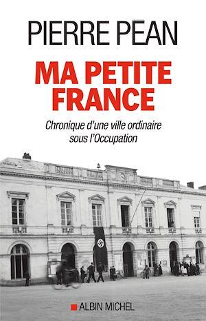 Ma petite France | Péan, Pierre. Auteur