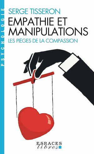 Empathie et manipulations | Tisseron, Serge. Auteur