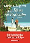 Le Rêve de Ryôsuke   Sukegawa, Durian. Auteur