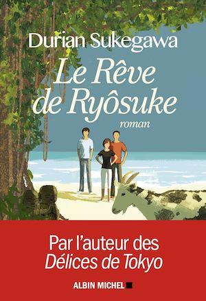 Le Rêve de Ryôsuke | Sukegawa, Durian. Auteur