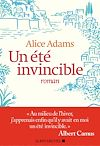 Un été invincible | Adams, Alice. Auteur