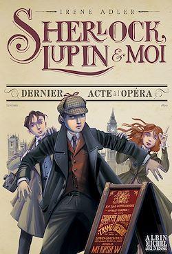 Sherlock, Lupin et moi T2