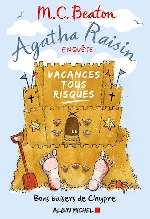 Agatha Raisin enquête 6 - Vacances tous risques | Beaton, M. C.. Auteur