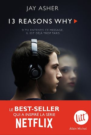 13 Reasons why (Treize raisons - édition série télé) | Asher, Jay