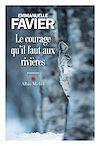Le Courage qu il faut aux rivières | Favier, Emmanuelle