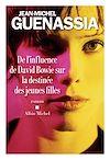 De l influence de David Bowie sur la destinée des jeunes filles | Guenassia, Jean-Michel
