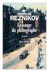 Le Songe du photographe | Reznikov, Patricia