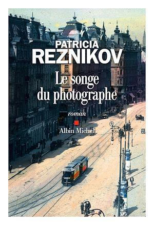 Le Songe du photographe | Reznikov, Patricia. Auteur