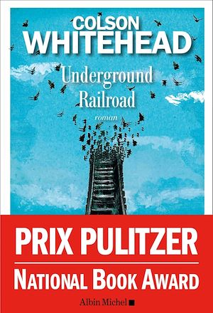Underground Railroad | Whitehead, Colson. Auteur