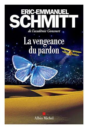 La Vengeance du pardon | Schmitt, Éric-Emmanuel. Auteur