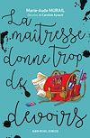 La Maîtresse donne trop de devoirs | Murail, Marie-Aude