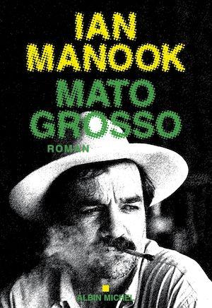 Mato Grosso | Manook, Ian. Auteur