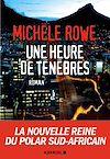 Une heure de ténèbres | Rowe, Michèle