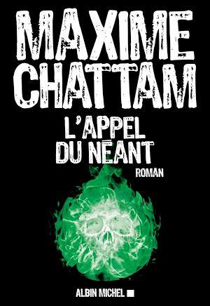 L Appel du néant | Chattam, Maxime. Auteur