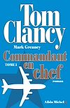 Commandant en chef - tome 1 | Clancy, Tom