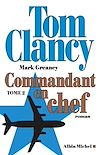 Commandant en chef - tome 2 | Clancy, Tom