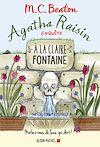 Agatha Raisin enquête 7 - A la claire fontaine | Beaton, M. C.
